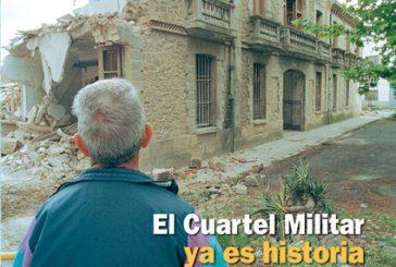 CALLE MAYOR 240 – EL CUARTEL MILITAR YA ES HISTORIA