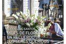 CALLE MAYOR 622 – TODOS LOS SANTOS – MILES DE FLORES EN RECUERDO DE LOS SERES QUERIDOS
