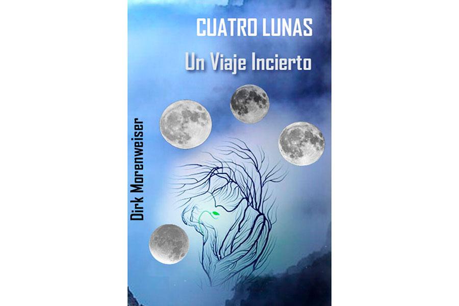 Dirk Morenweiser publica 'Cuatro Lunas-Un Viaje Incierto'